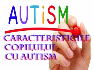 Caracteristicile copilului cu autism