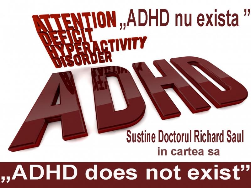 """""""ADHD nu exista"""" sustine Doctorul Richard Saul"""